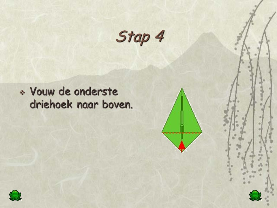Stap 3  Vouw twee zijden tegen de middellijn.