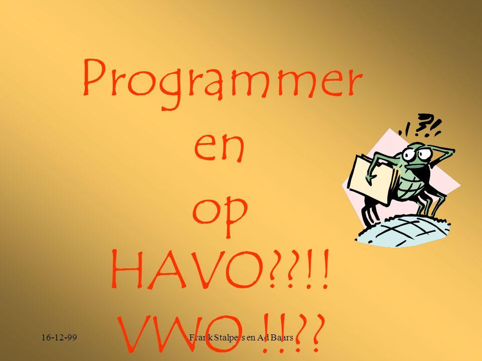 16-12-99Frank Stalpers en Ad Baars Programmer en op HAVO??!! VWO !!??
