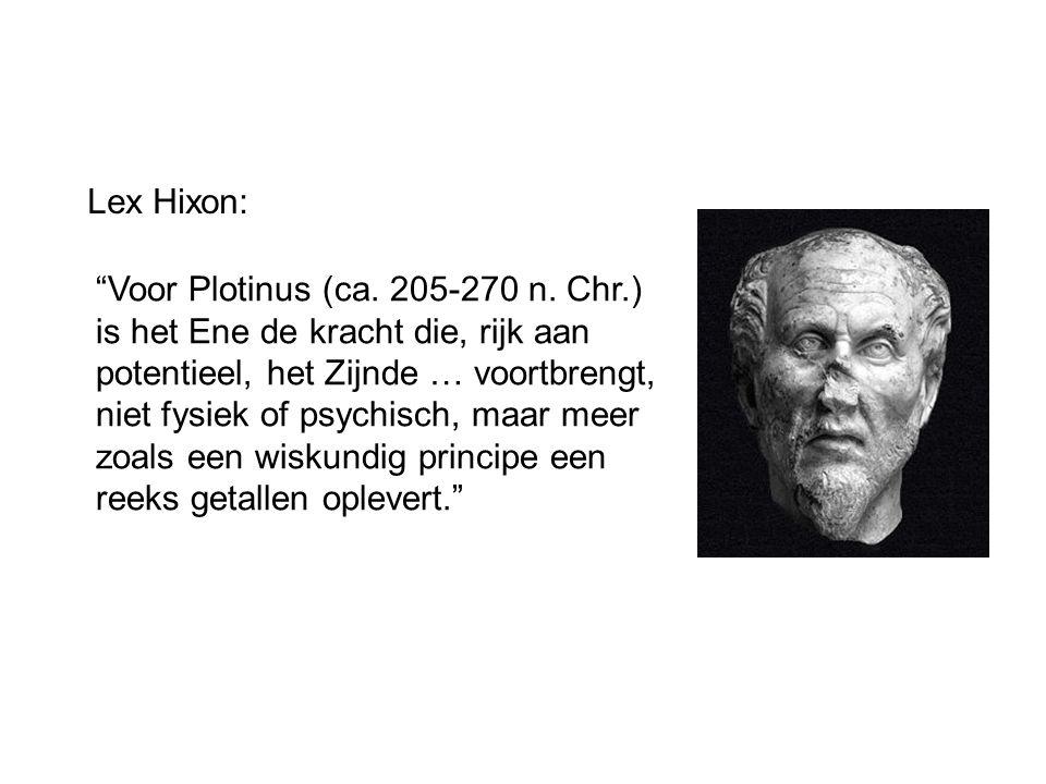 """""""Voor Plotinus (ca. 205-270 n. Chr.) is het Ene de kracht die, rijk aan potentieel, het Zijnde … voortbrengt, niet fysiek of psychisch, maar meer zoal"""