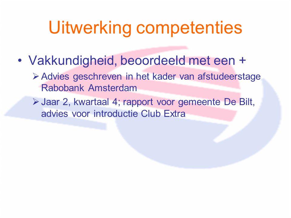 Uitwerking competenties Vakkundigheid, beoordeeld met een +  Advies geschreven in het kader van afstudeerstage Rabobank Amsterdam  Jaar 2, kwartaal 4; rapport voor gemeente De Bilt, advies voor introductie Club Extra
