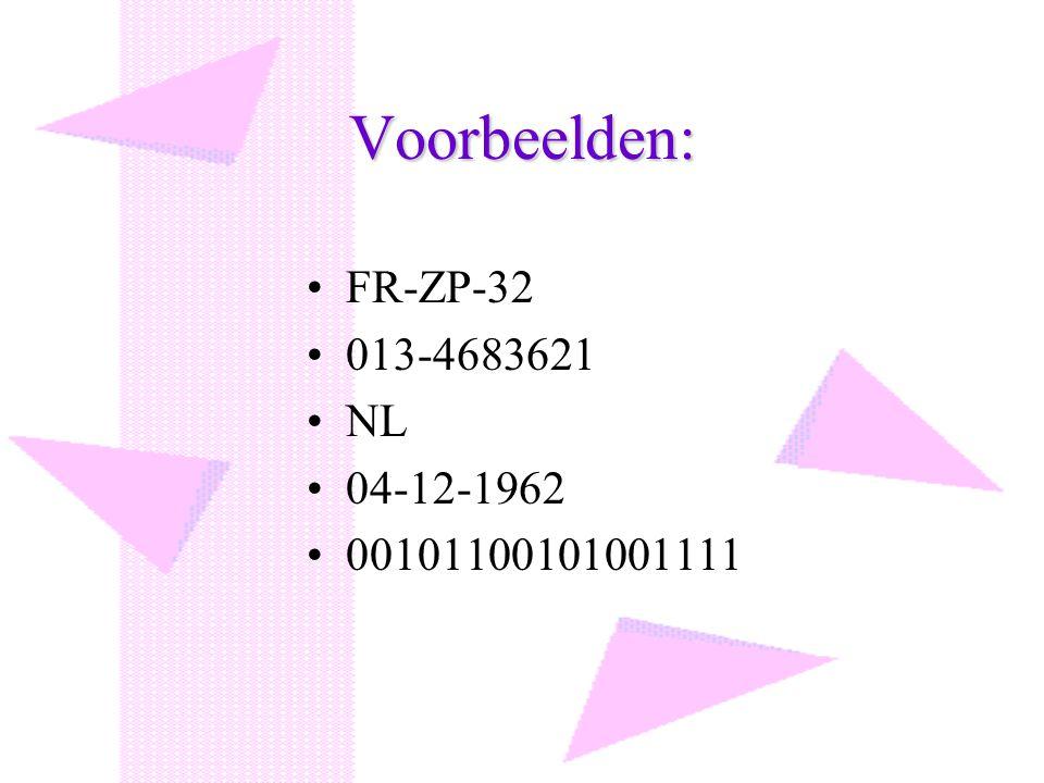 Voorbeelden: FR-ZP-32 013-4683621 NL 04-12-1962 00101100101001111