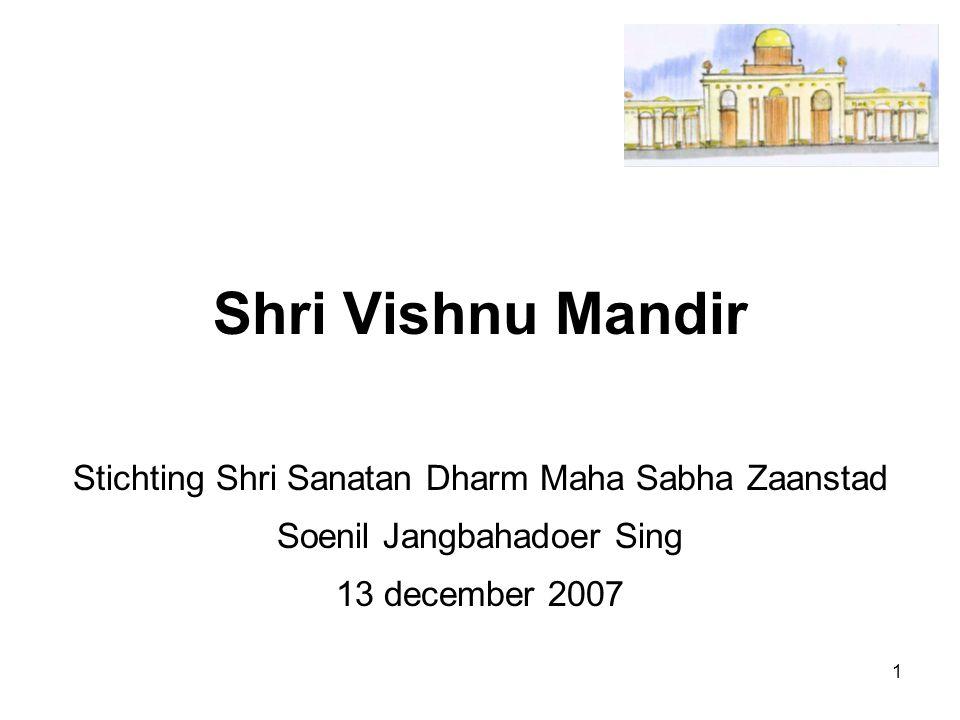 1 Shri Vishnu Mandir Stichting Shri Sanatan Dharm Maha Sabha Zaanstad Soenil Jangbahadoer Sing 13 december 2007
