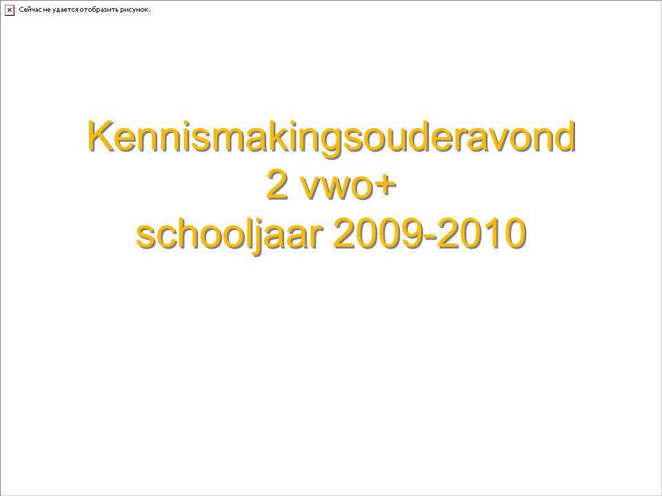 Kennismakingsouderavond 2 vwo+ schooljaar 2009-2010