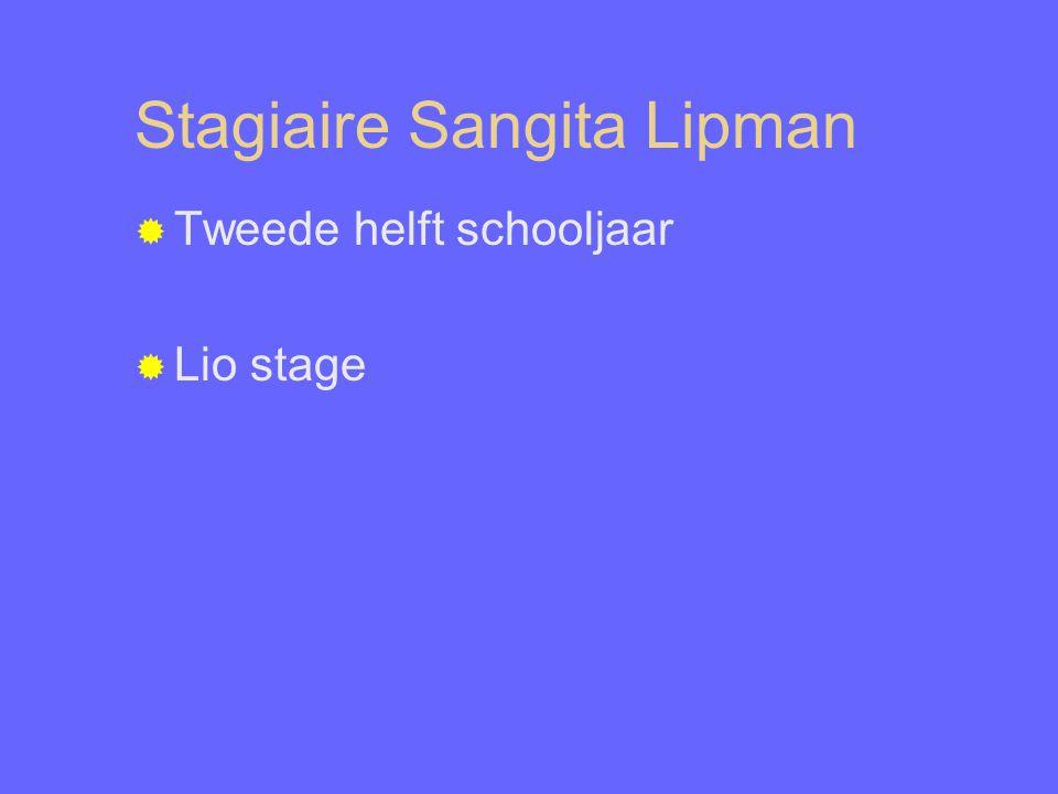 Stagiaire Sangita Lipman  Tweede helft schooljaar  Lio stage