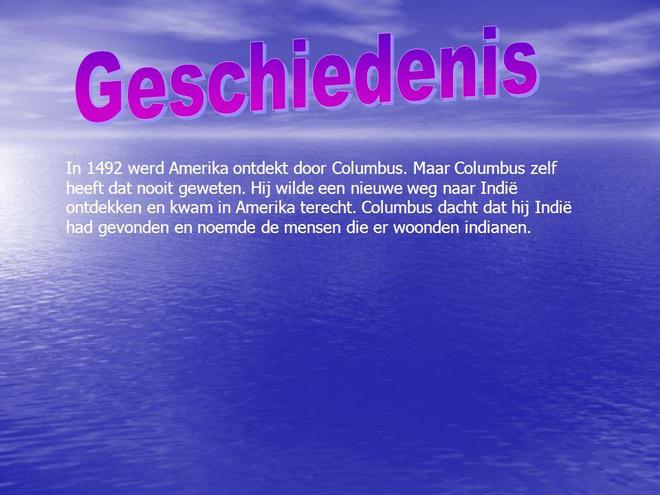 In 1492 werd Amerika ontdekt door Columbus.Maar Columbus zelf heeft dat nooit geweten.