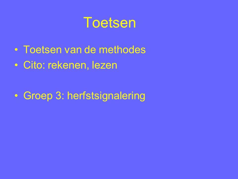 Toetsen Toetsen van de methodes Cito: rekenen, lezen Groep 3: herfstsignalering