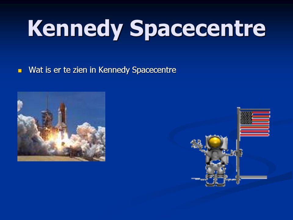 Kennedy Spacecentre Wat is er te zien in Kennedy Spacecentre Wat is er te zien in Kennedy Spacecentre
