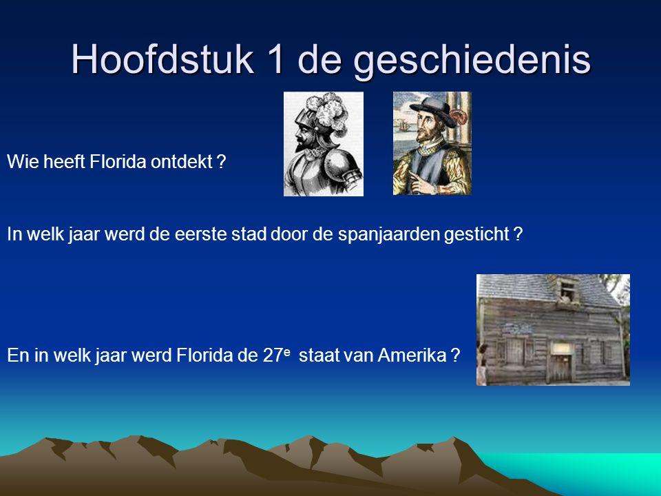 Hoofdstuk 1 de geschiedenis Wie heeft Florida ontdekt .