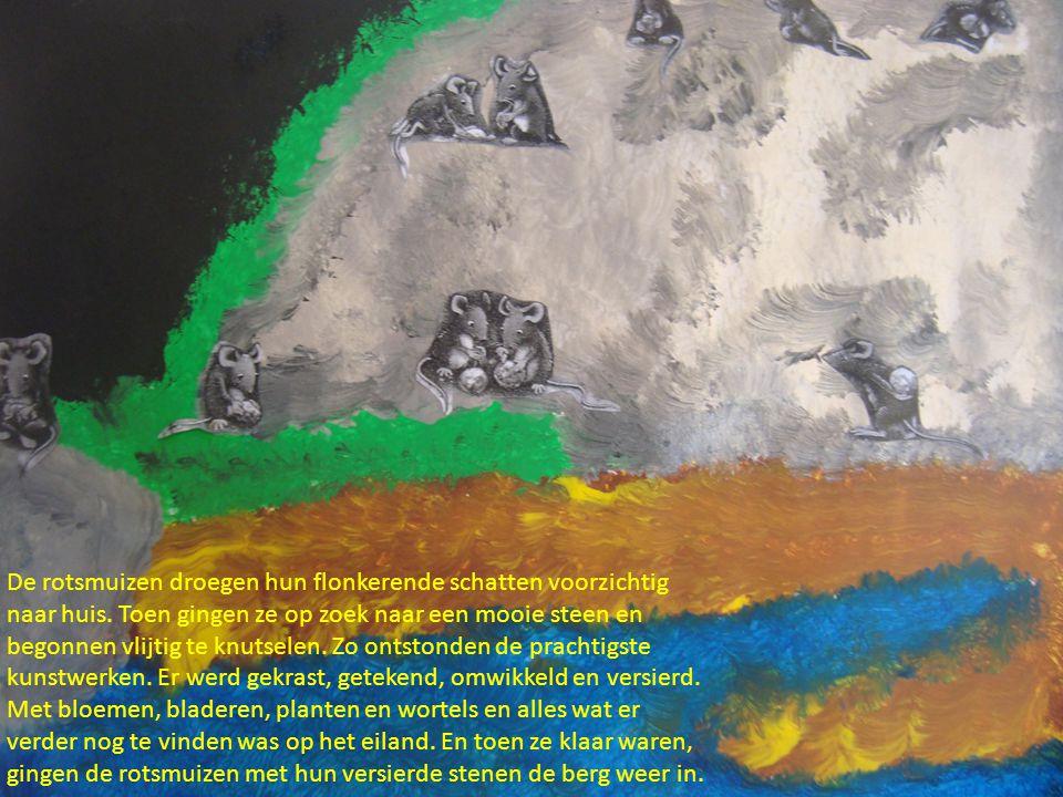 De rotsmuizen droegen hun flonkerende schatten voorzichtig naar huis. Toen gingen ze op zoek naar een mooie steen en begonnen vlijtig te knutselen. Zo