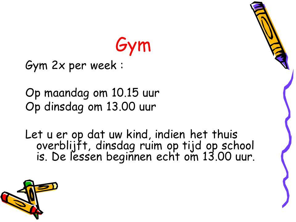 Gym Gym 2x per week : Op maandag om 10.15 uur Op dinsdag om 13.00 uur Let u er op dat uw kind, indien het thuis overblijft, dinsdag ruim op tijd op sc