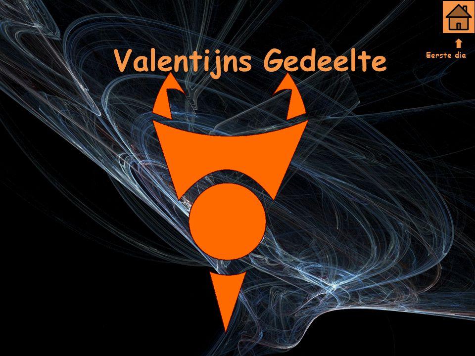 Valentijns Gedeelte Eerste dia