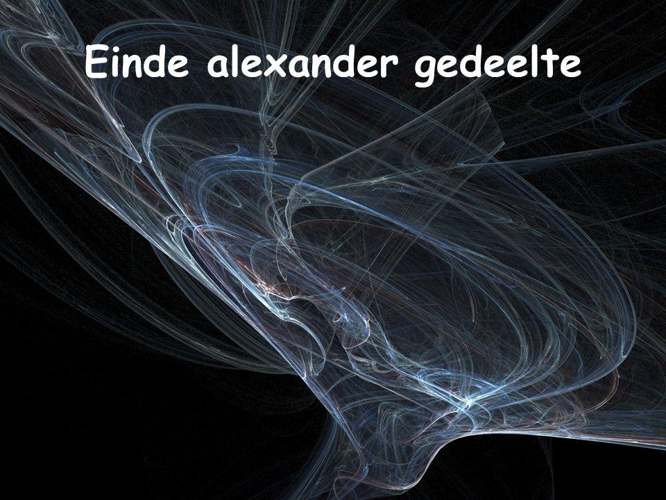 Einde alexander gedeelte