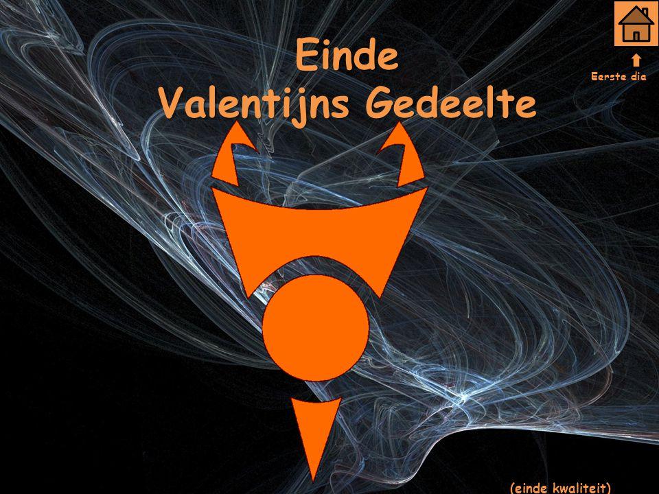 Einde Valentijns Gedeelte Eerste dia (einde kwaliteit)
