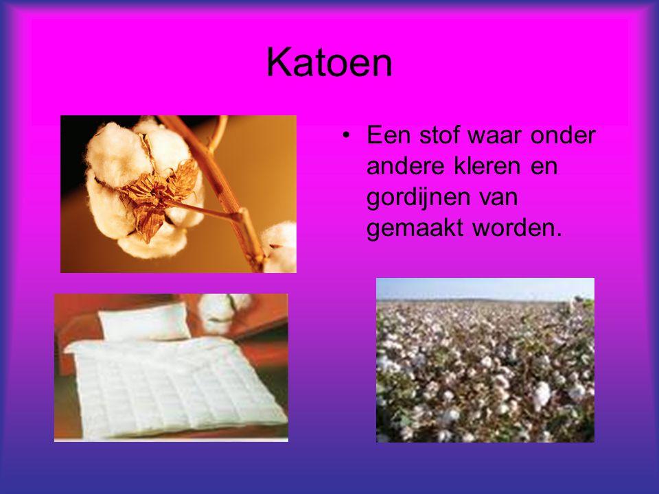Katoen Een stof waar onder andere kleren en gordijnen van gemaakt worden.