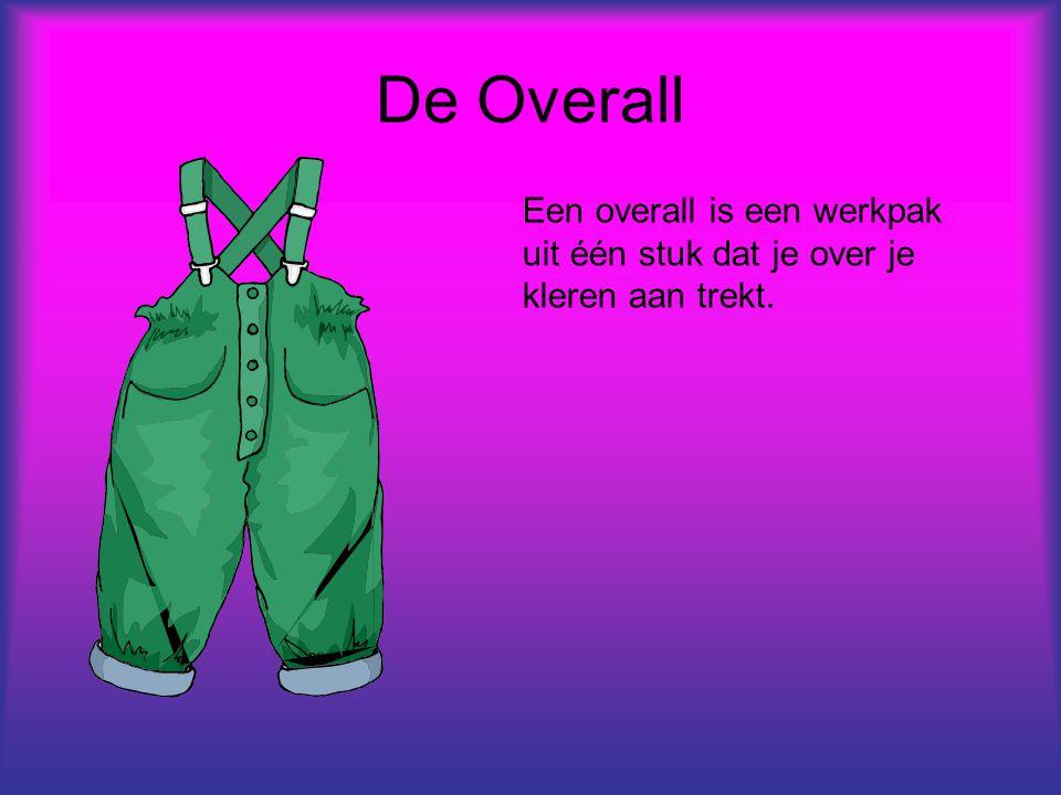 De Overall Een overall is een werkpak uit één stuk dat je over je kleren aan trekt.