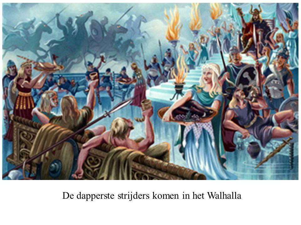 De dapperste strijders komen in het Walhalla
