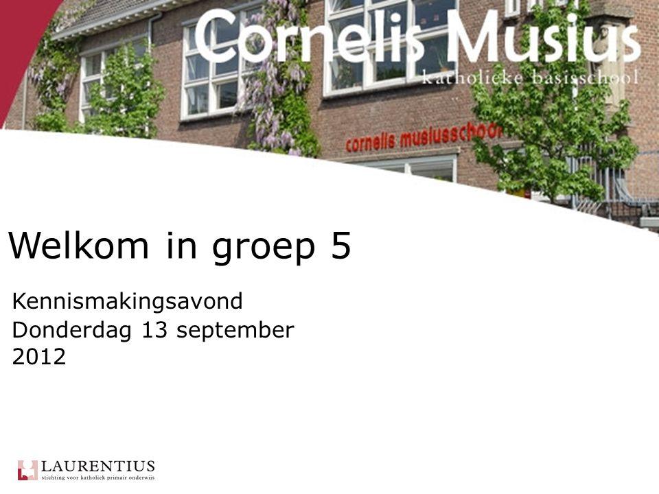 Kennismakingsavond Donderdag 13 september 2012 Welkom in groep 5