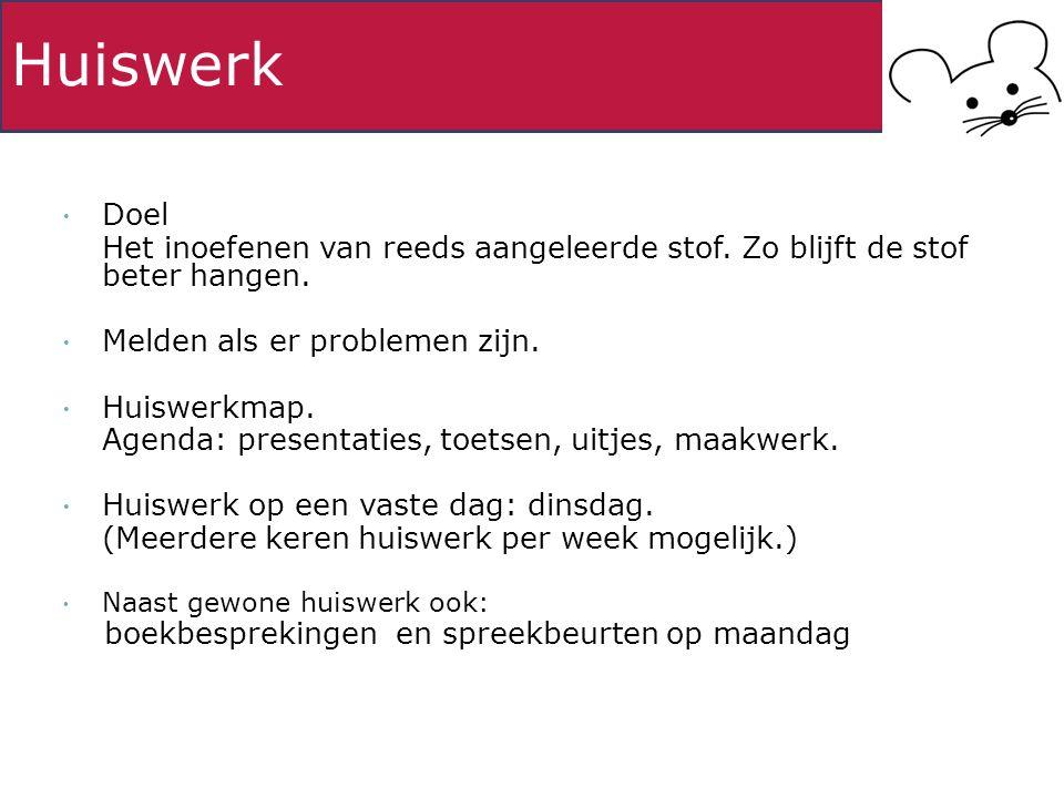 Huiswerk  Doel Het inoefenen van reeds aangeleerde stof.