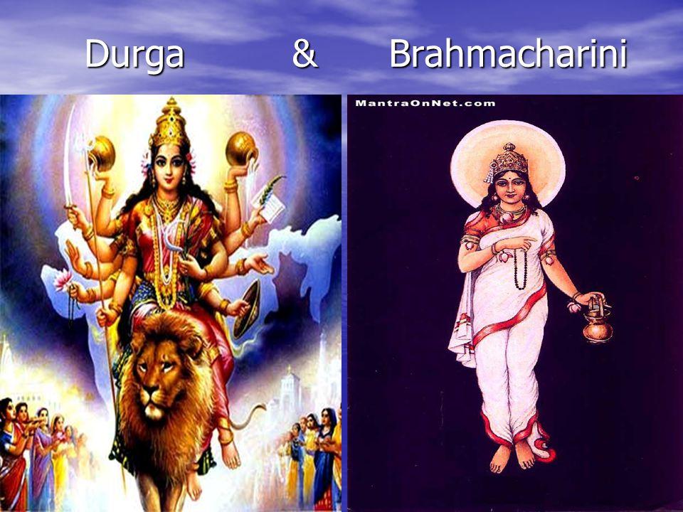 Durga & Brahmacharini Durga & Brahmacharini