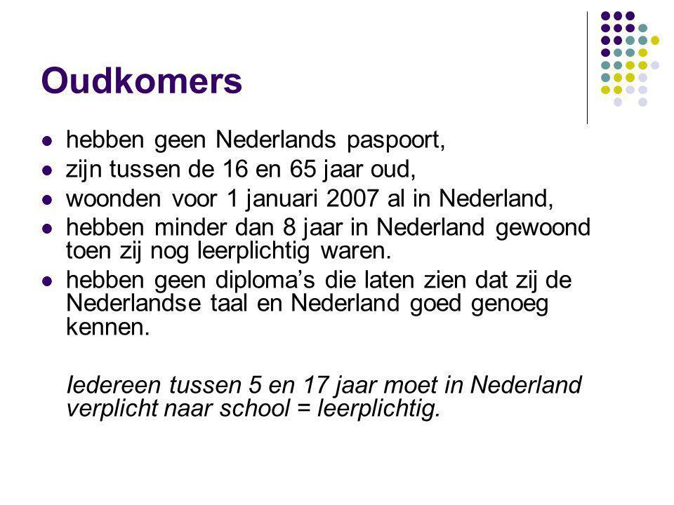 Oudkomers hebben geen Nederlands paspoort, zijn tussen de 16 en 65 jaar oud, woonden voor 1 januari 2007 al in Nederland, hebben minder dan 8 jaar in