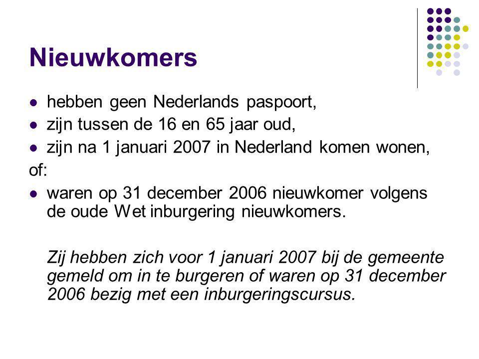 Nieuwkomers hebben geen Nederlands paspoort, zijn tussen de 16 en 65 jaar oud, zijn na 1 januari 2007 in Nederland komen wonen, of: waren op 31 decemb