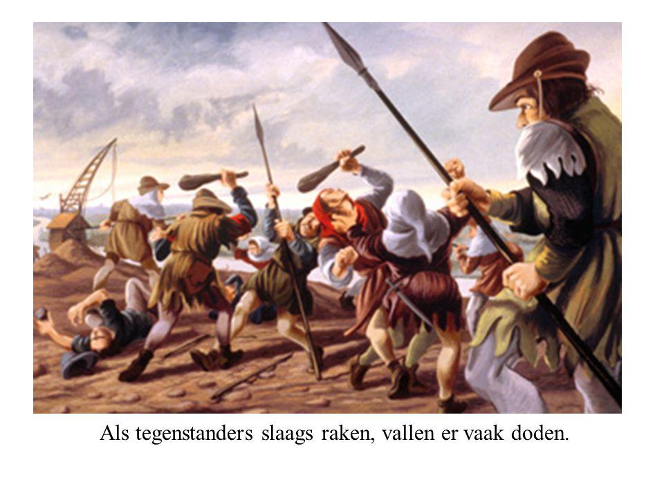 Als tegenstanders slaags raken, vallen er vaak doden.