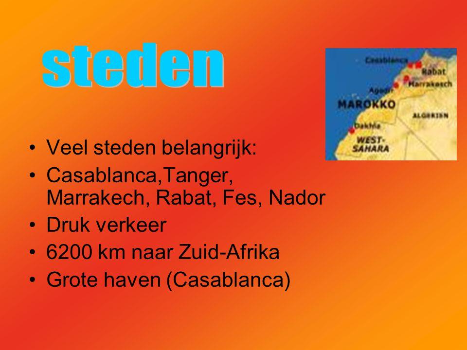 Veel steden belangrijk: Casablanca,Tanger, Marrakech, Rabat, Fes, Nador Druk verkeer 6200 km naar Zuid-Afrika Grote haven (Casablanca)