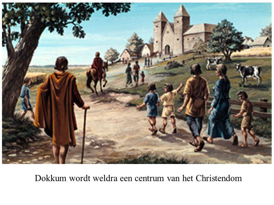 Dokkum wordt weldra een centrum van het Christendom