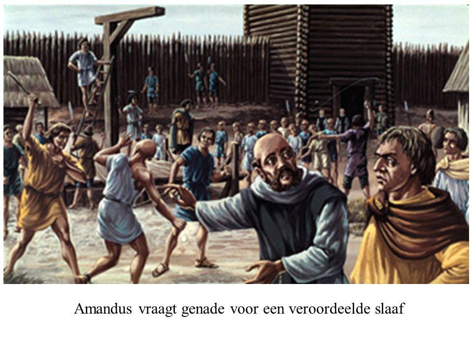 Amandus vraagt genade voor een veroordeelde slaaf