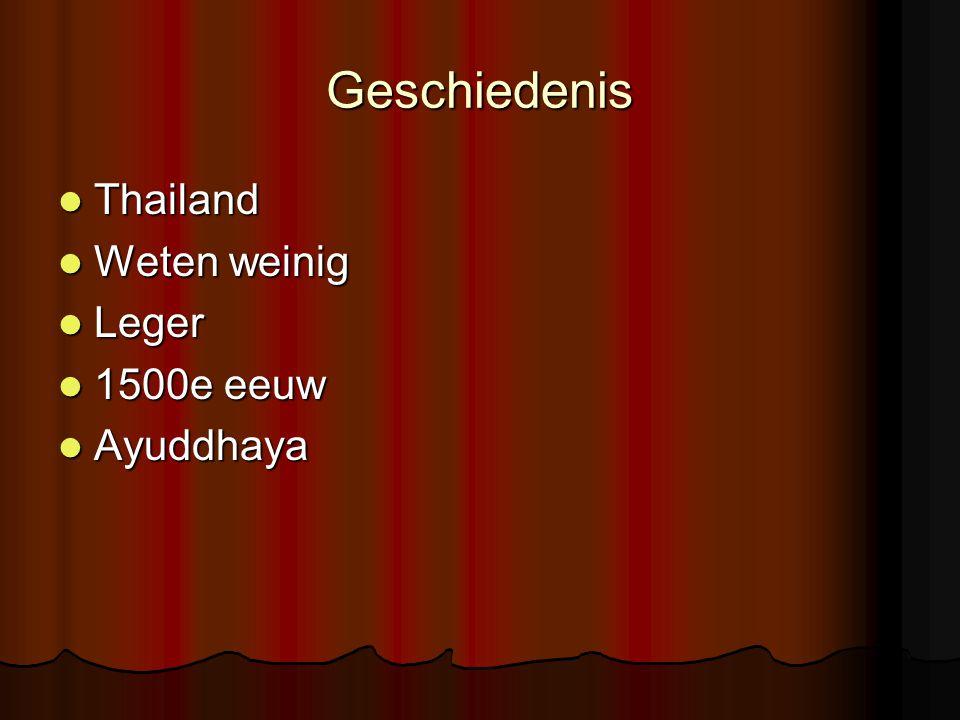 Geschiedenis Thailand Thailand Weten weinig Weten weinig Leger Leger 1500e eeuw 1500e eeuw Ayuddhaya Ayuddhaya