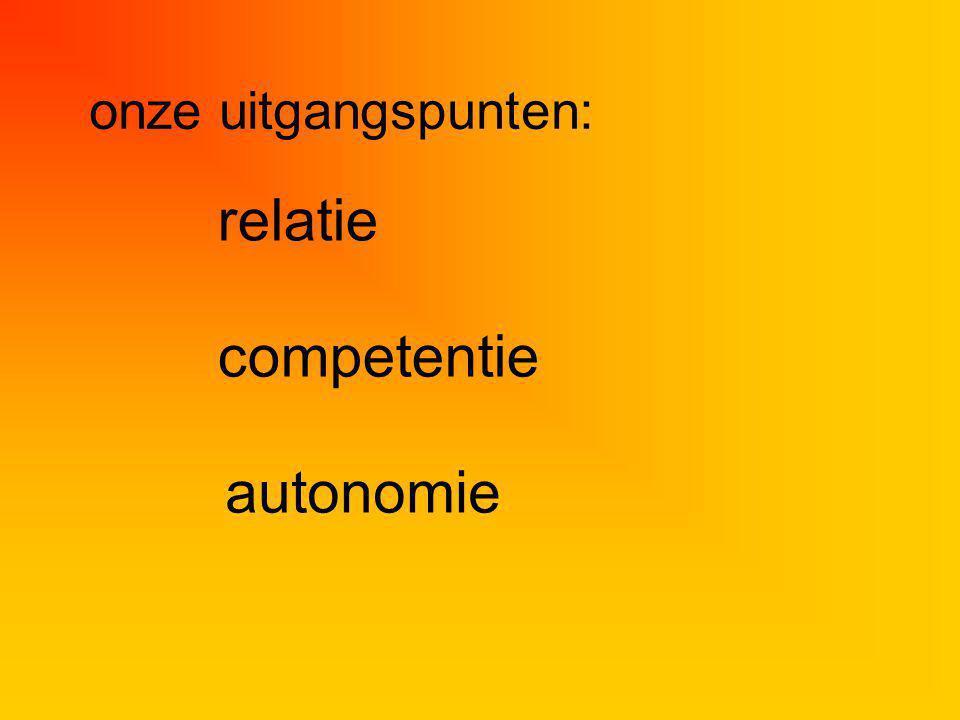 onze uitgangspunten: relatie competentie autonomie