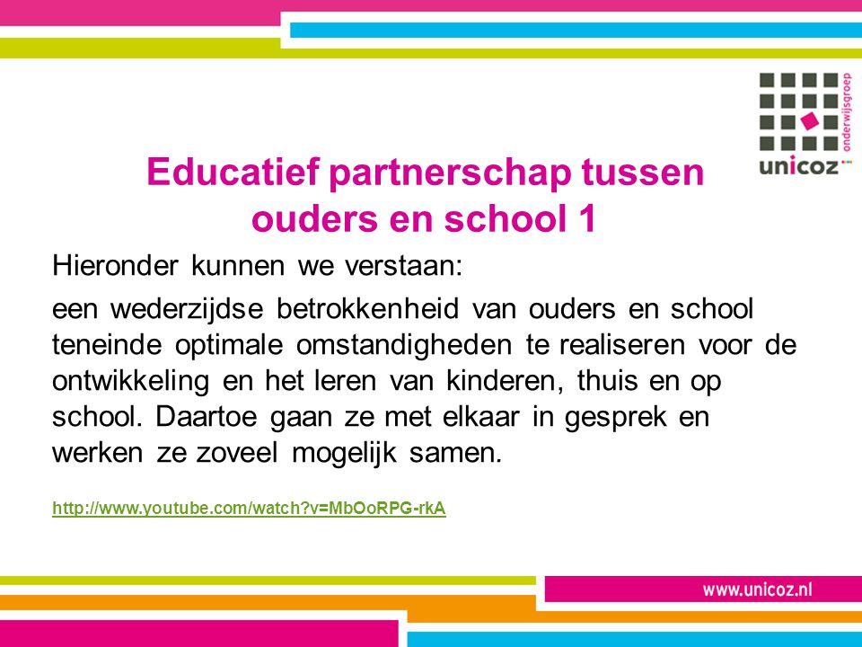 Educatief partnerschap tussen ouders en school 1 Hieronder kunnen we verstaan: een wederzijdse betrokkenheid van ouders en school teneinde optimale om