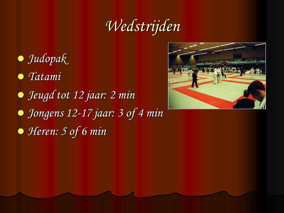 Wedstrijden Judopak Judopak Tatami Tatami Jeugd tot 12 jaar: 2 min Jeugd tot 12 jaar: 2 min Jongens 12-17 jaar: 3 of 4 min Jongens 12-17 jaar: 3 of 4