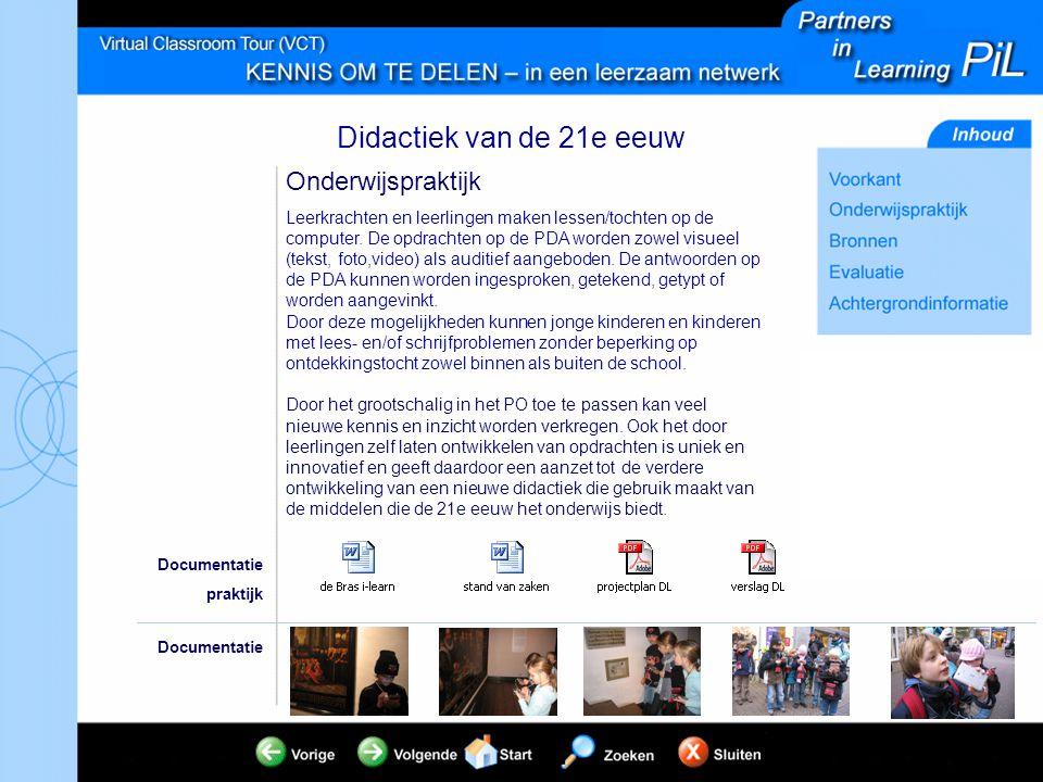 Didactiek van de 21e eeuw Leerkrachten en leerlingen maken lessen/tochten op de computer. De opdrachten op de PDA worden zowel visueel (tekst, foto,vi