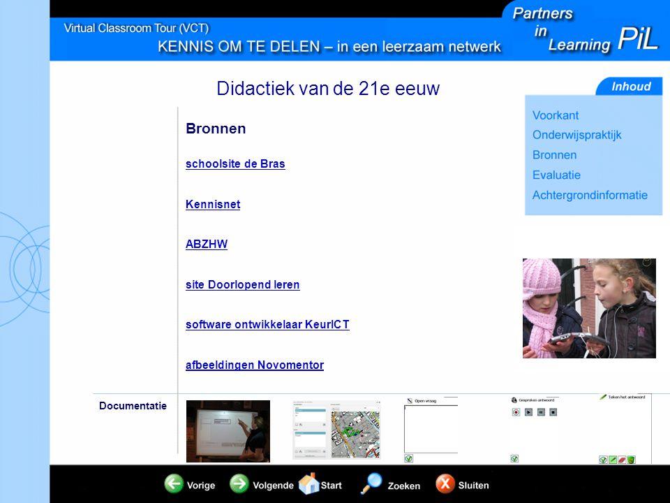 Didactiek van de 21e eeuw Bronnen schoolsite de Bras Kennisnet ABZHW site Doorlopend leren software ontwikkelaar KeurICT afbeeldingen Novomentor Docum