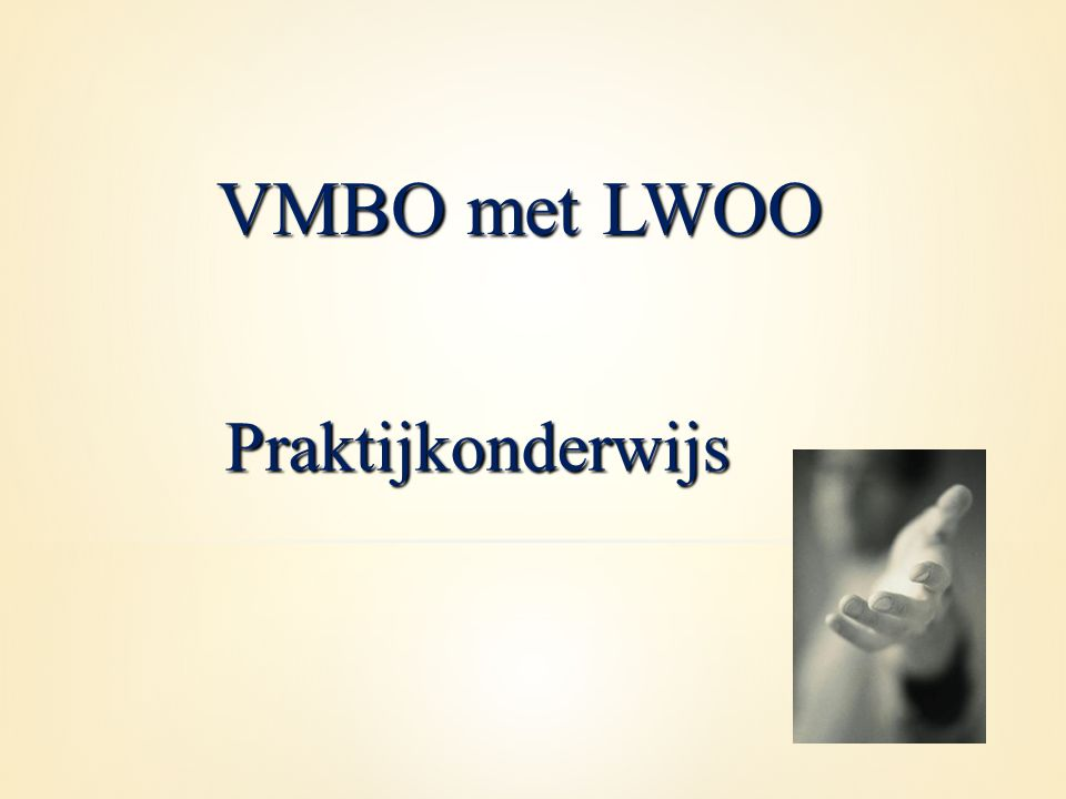 Praktijkonderwijs VMBO met LWOO