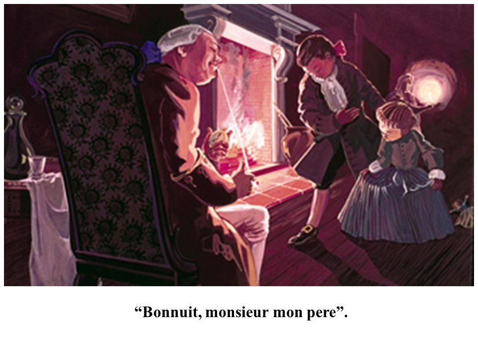 """""""Bonnuit, monsieur mon pere""""."""