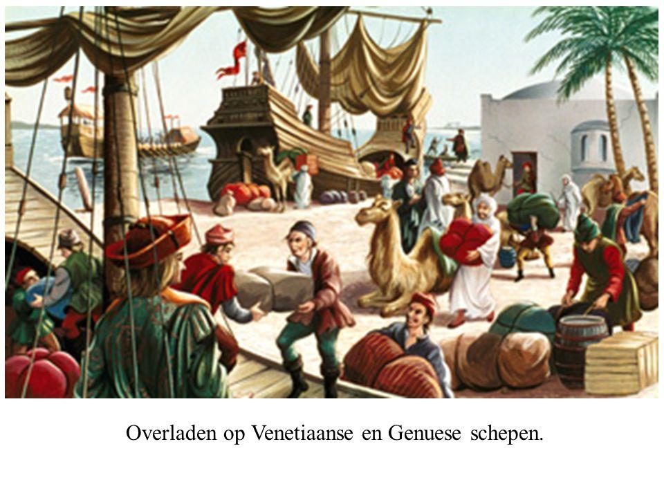Overladen op Venetiaanse en Genuese schepen.