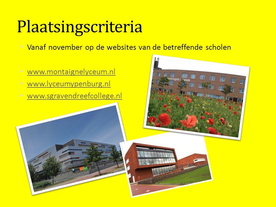 Plaatsingscriteria Vanaf november op de websites van de betreffende scholen www.montaignelyceum.nl www.lyceumypenburg.nl www.sgravendreefcollege.nl