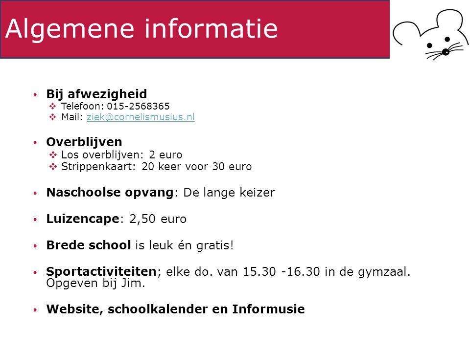 Algemene informatie Bij afwezigheid  Telefoon: 015-2568365  Mail: ziek@cornelismusius.nlziek@cornelismusius.nl Overblijven  Los overblijven: 2 euro