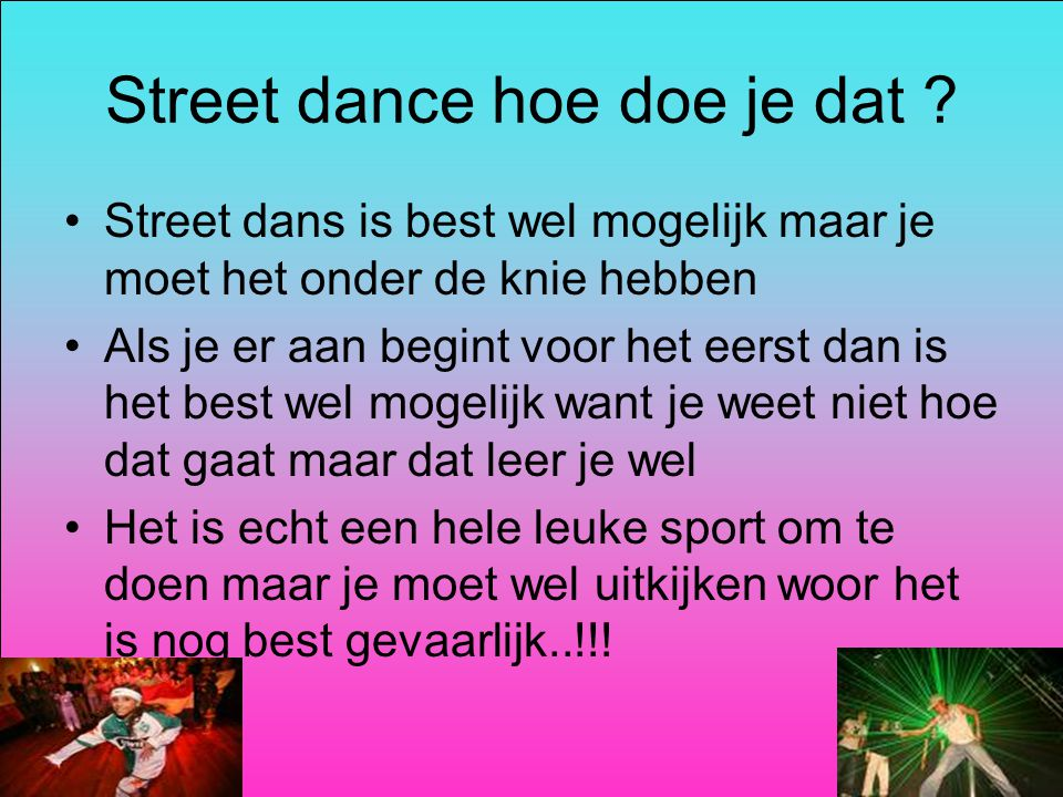 Street dance hoe doe je dat .