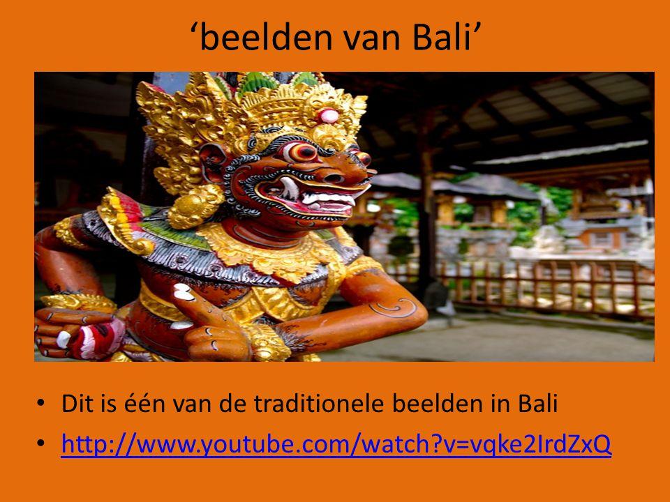 'beelden van Bali' Dit is één van de traditionele beelden in Bali http://www.youtube.com/watch?v=vqke2IrdZxQ