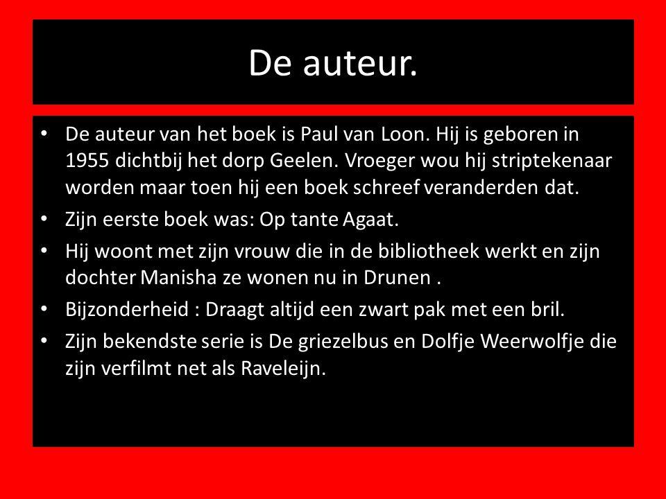 De auteur. De auteur van het boek is Paul van Loon. Hij is geboren in 1955 dichtbij het dorp Geelen. Vroeger wou hij striptekenaar worden maar toen hi