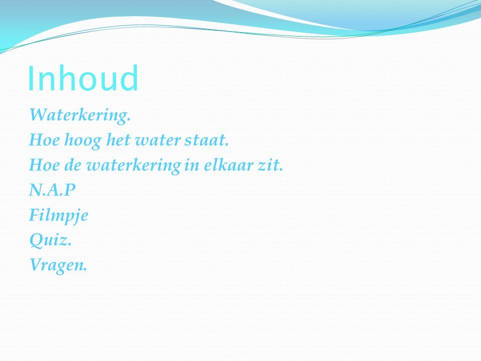 Waterkering De waterkering is nog maar 1 keer dicht geweest.