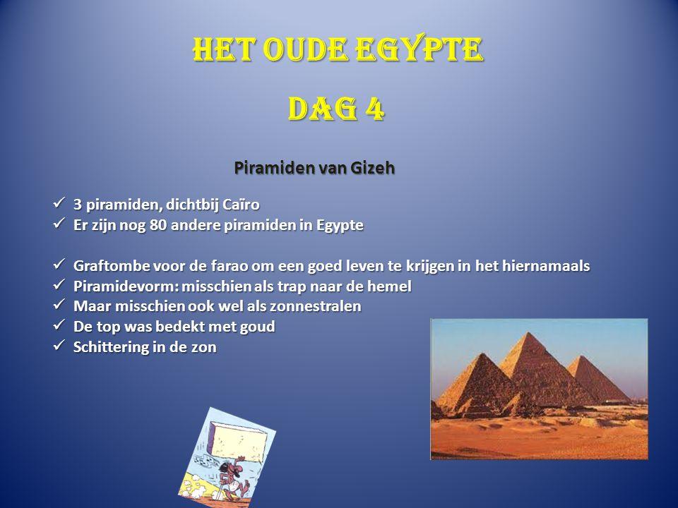Het oude Egypte 3 piramiden, dichtbij Caïro 3 piramiden, dichtbij Caïro Er zijn nog 80 andere piramiden in Egypte Er zijn nog 80 andere piramiden in E