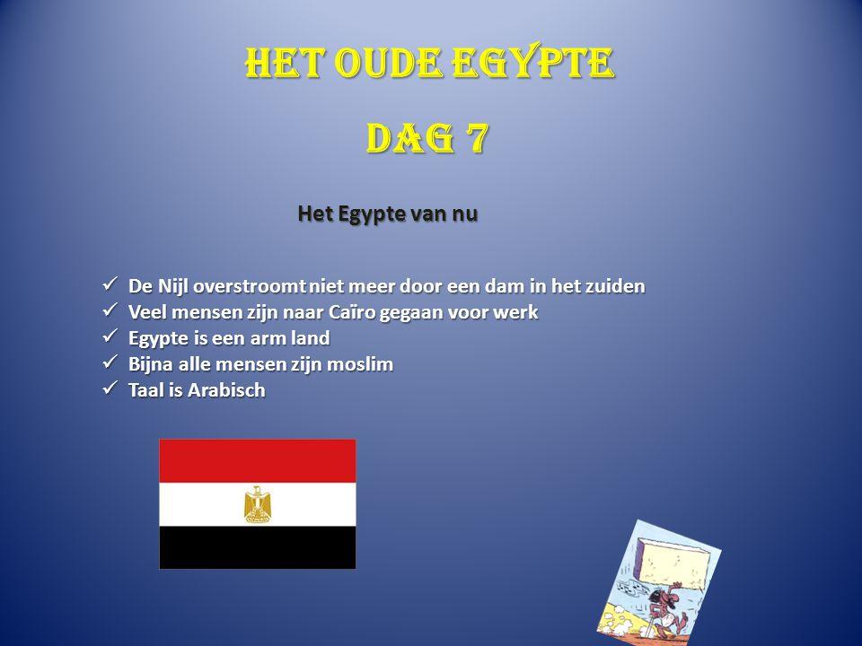 Het oude Egypte De Nijl overstroomt niet meer door een dam in het zuiden De Nijl overstroomt niet meer door een dam in het zuiden Veel mensen zijn naa