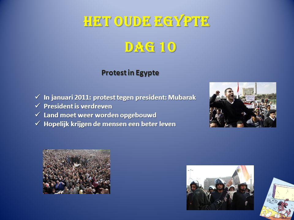 Het oude Egypte In januari 2011: protest tegen president: Mubarak In januari 2011: protest tegen president: Mubarak President is verdreven President i