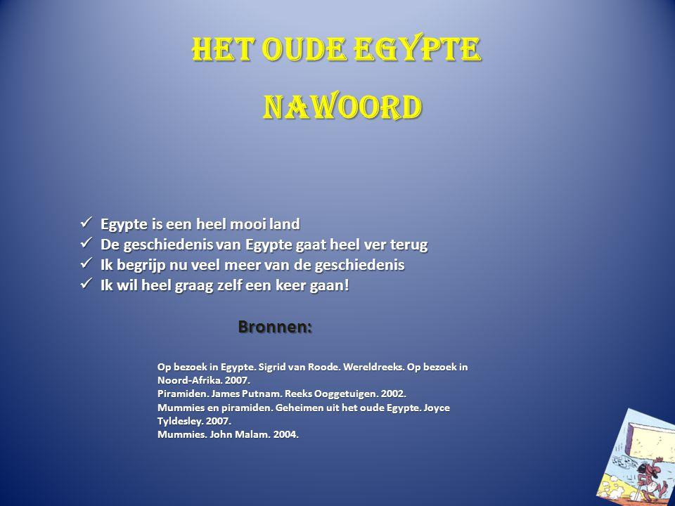 Het oude Egypte Egypte is een heel mooi land Egypte is een heel mooi land De geschiedenis van Egypte gaat heel ver terug De geschiedenis van Egypte ga