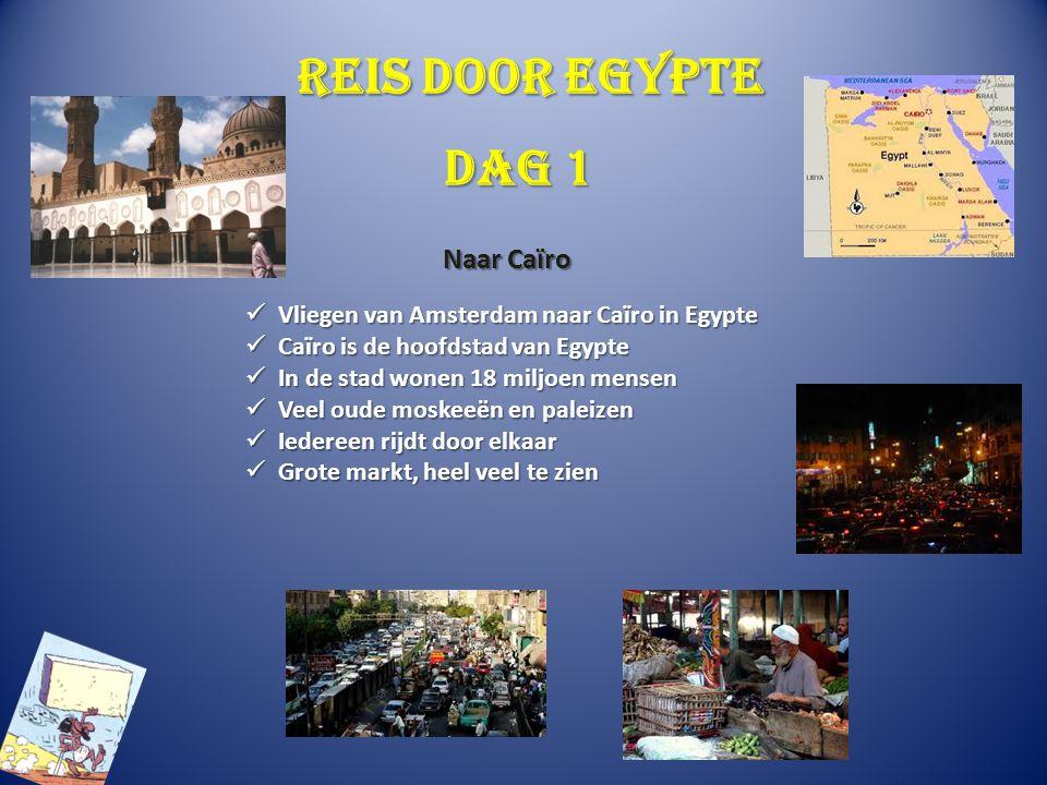 Het oude Egypte De Nijl overstroomt niet meer door een dam in het zuiden De Nijl overstroomt niet meer door een dam in het zuiden Veel mensen zijn naar Caïro gegaan voor werk Veel mensen zijn naar Caïro gegaan voor werk Egypte is een arm land Egypte is een arm land Bijna alle mensen zijn moslim Bijna alle mensen zijn moslim Taal is Arabisch Taal is Arabisch Dag 7 Het Egypte van nu
