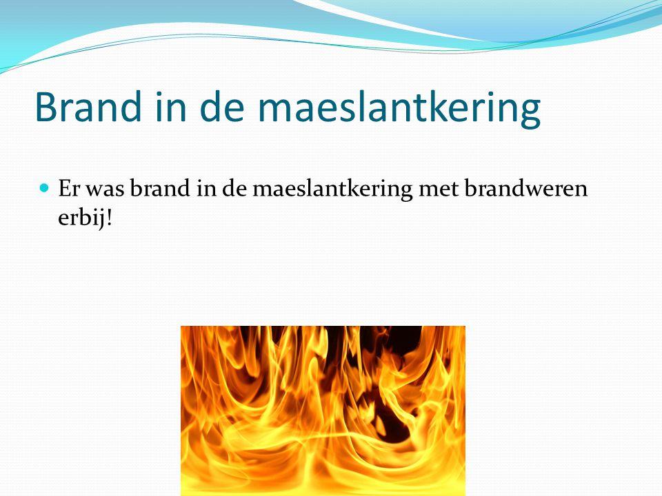 Brand in de maeslantkering Er was brand in de maeslantkering met brandweren erbij!